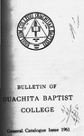 Ouachita Baptist College Bulletin General Catalogue Issue 1961-1962