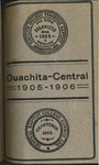 Catalogue and Announcement of Ouachita-Central System 1905-1906