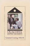 Ouachita Baptist University General Catalog 1992-1993 by Ouachita Baptist University