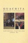 Ouachita Baptist University General Catalog 1994-1995 by Ouachita Baptist University