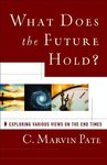 What Does the Future Hold?: Exploring Various View of the End Times