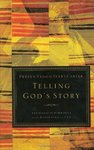 Telling God's Story: The Biblical Narrative from Beginning to End