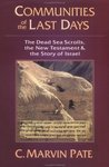Communities of the Last Days: The Dead Sea Scrolls, the New Testament & the Story of Israel