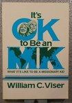 It's OK to be an MK: What It's Like to be a Missionary Kid