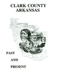 Clark County Arkansas: Past and Present