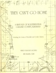 They Can't Go Home: A History of Northwestern Garland County, Arkansas Including the Towns of Buckville and Cedar Glades