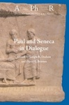 Paul and Seneca in Dialogue by Joseph R. Dodson and David E. Briones
